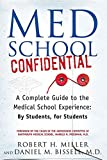 Med School Confidential : A Complete Guide to the Medical School Experience: By Students, for Students