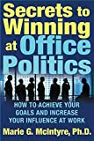 Buy Secrets to Winning at Office Politics : How to Achieve Your Goals and Increase Your Influence at Work from Amazon