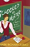 Schooled in Murder by Mark Richard Zubro