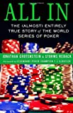 All In: The (Almost) Entirely True Story of the World Series of Poker (Jonathan Grotenstein, Storms Reback Thomas Dunne Books)