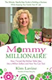 Buy Mommy Millionaire: How I Turned My Kitchen Table Idea into a Million Dollars and How You Can, Too! from Amazon
