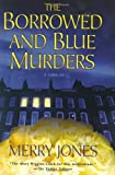 The Borrowed and Blue Murders by Merry Jones
