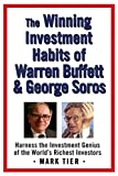 Book Cover: The Winning Investment Habits Of Warren Buffett And George Soros By Mark Tier