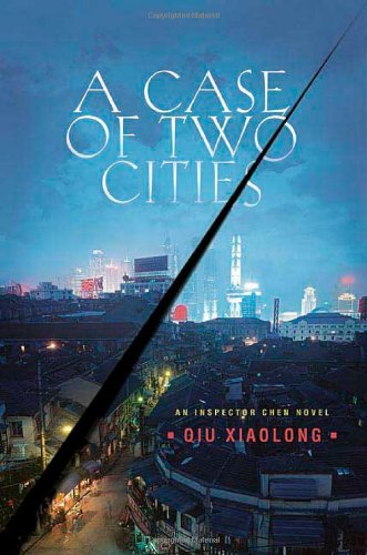 A Case of Two Cities: An Inspector Chen Novel (Detective Inspector Chen Novels), Xiaolong, Qiu