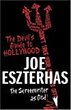 The Devil\'s Guide to Hollywood: The Screenwriter As God