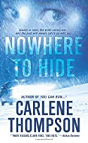 Nowhere to Hide by Carlene Thompson