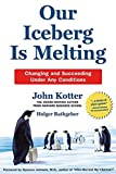 Buy Our Iceberg Is Melting: Changing and Succeeding Under Any Conditions from Amazon