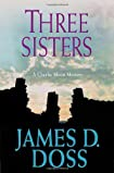 Three Sisters by James D. Doss