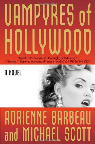 Vampyres of Hollywood (Vampyres of Hollywood, Book 1), Barbeau, Adrienne; Scott, Michael