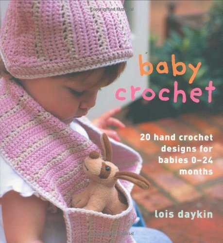 Baby Crochet: 20 Hand-Crochet Designs for Babies 0--24 Months