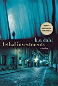 Lethal Investments by K. O. Dahl