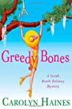 Greedy Bones by Carolyn Haines