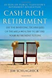 Cash-Rich Retirement by Jim Schlagheck