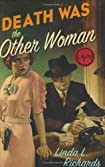 Death Was the Other Woman by Linda L. Richards