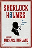 Sherlock Holmes: The American Years by Michael Kurland