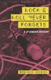 Rock and Roll Never Forgets by Deborah Grabien