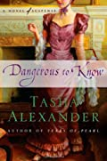 Dangerous to Know by Tasha Alexander