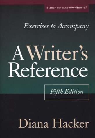 Exercises to Accompany A Writer's Reference: Compact Trim Size, Hacker, Diana