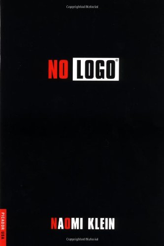 No Logo: No Space, No Choice, No Jobs, Klein, Naomi