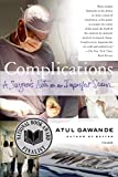 Complications: A Surgeon's Notes on an Imperfect Science - book cover picture