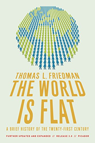 the world is flat thomas friedman. The World Is Flat 3.0: A Brief