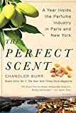 Buy The Perfect Scent: A Year Inside the Perfume Industry in Paris and New York from Amazon