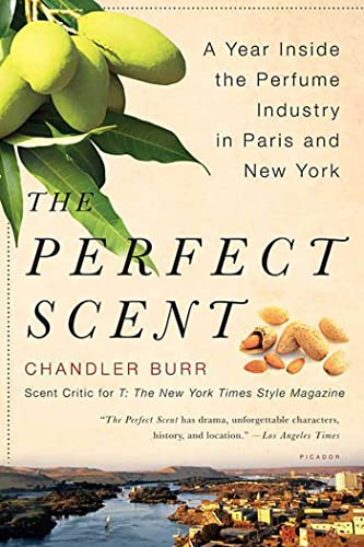 The Perfect Scent: A Year Inside the Perfume Industry in Paris and New York