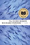 Book Cover: The Echo Maker By Richard Powers
