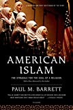 Paul M. Barrett: American Islam: The Struggle for the Soul of a Religion