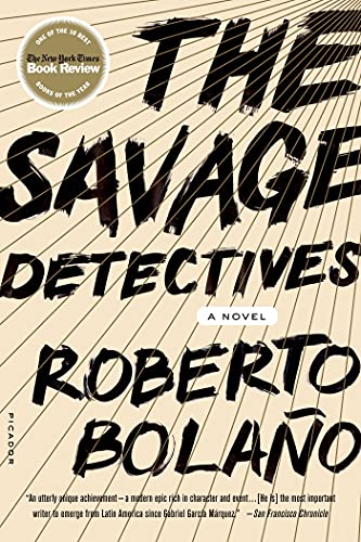 The Savage Detectives: A Novel, Roberto Bolano