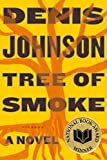 Book Cover: Tree Of Smoke By Denis Johnson