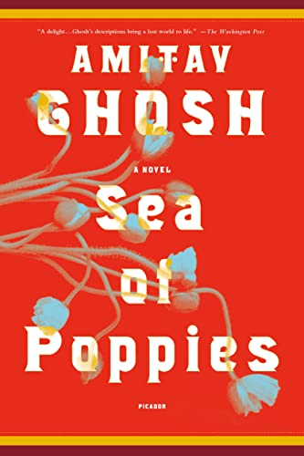 Sea of Poppies: A Novel (The Ibis Trilogy), Ghosh, Amitav