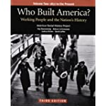 Who Built America?  Volume Two: Since 1877: Working People and the Nation