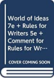 World of Ideas 7e + Rules for Writers 5e + Comment for Rules for Writers 5e