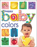Happy Baby Colors (Priddy Bicknell Big Ideas for Little People)