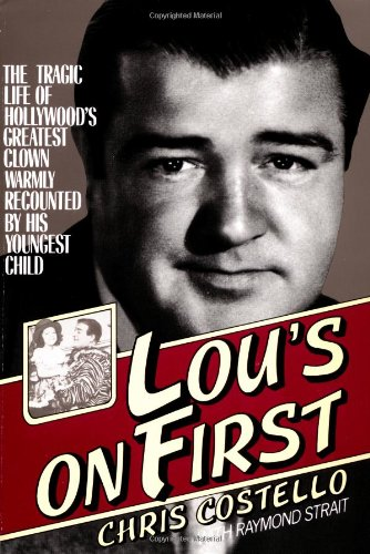 Lou's on First: The Tragic Life of Hollywood's Greatest Clown Warmly Recounted by his Youngest Child - Chris Costello