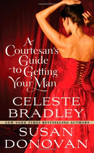 The Courtesan's Guide to Getting Your Man - a picture of a woman in a corset from behind as she takes down her hair