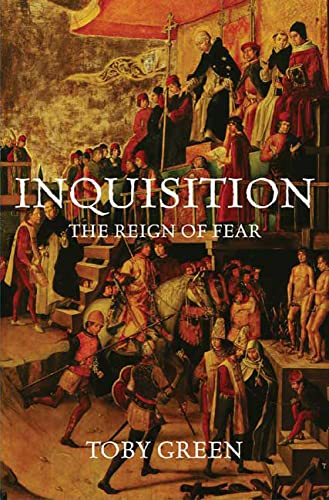 Inquisition: The Reign of Fear, by Green, Toby