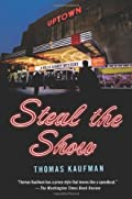 Steal the Show by Thomas Kaufman