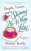 Death, Taxes, and a Skinny No-Whip Latte by Diane Kelly