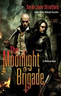 The Moonlight Brigade by Sarah Jane Stratford