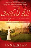 Bellfield Hall, or The Observations of Miss Dido Kent by Anna Dean