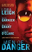 Men of Danger by Lora Leigh, Alexis Grant, Lorie O'Clare, and Red Garnier