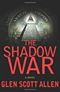 The Shadow War by Glen Scott Allen