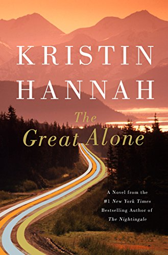 The Great Alone / Kristin Hannah.