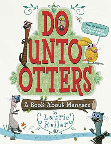 Do Unto Otters: A Book About Manners - Laurie KellerLaurie Keller