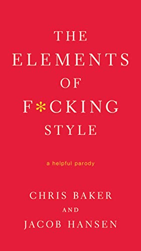 841. The Elements of F*cking Style: A Helpful Parody