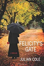 Felicity's Gate by Julian Cole