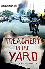 Treachery in the Yard by Adimchinma Ibe