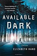 Available Dark by Elizabeth Hand